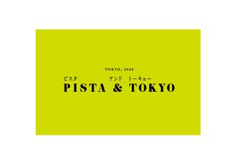 PISTA & TOKYO
